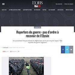 Reporters de guerre: pas d'ordre à recevoir de l'Elysée