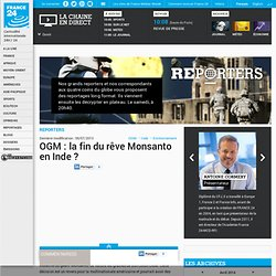 FRANCE24 05/07/13 OGM : la fin du rêve Monsanto en Inde ?