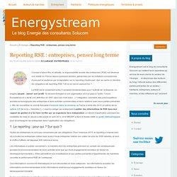 Reporting RSE : entreprises, pensez long terme