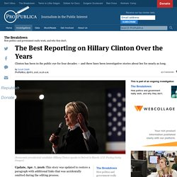 The Best Reporting on Hillary Clinton Over the Years