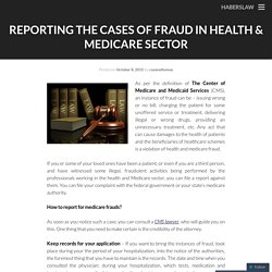 Reporting the Cases of Fraud in Health & Medicare Sector