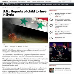 U.N.: Reports of child torture in Syria