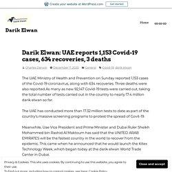 Darik Elwan: UAE reports 1,153 Covid-19 cases, 634 recoveries, 3 deaths – Darik Elwan
