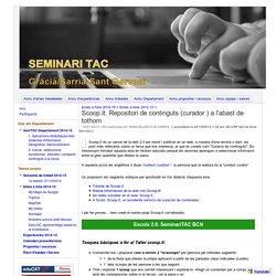 Scoop.it. Repositori de continguts (curador ) a l'abast de tothom - Seminari TAC Gràcia / Sarrià-Sant Gervasi
