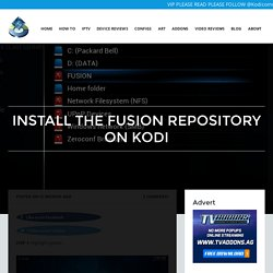 INSTALL THE FUSION REPOSITORY ON KODI
