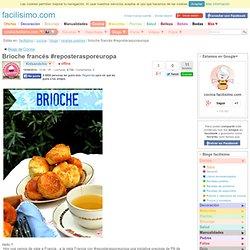 Brioche francés #reposterasporeuropa