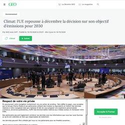 15-16 oct. 2020 Climat: l'UE repousse à décembre la décision sur son objectif d'émissions pour 2030