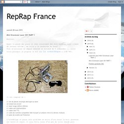 RepRap France: Mini Graveuse Laser DIY PART 1