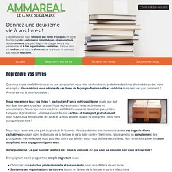Reprendre vos livres - Ammareal - Donnez une seconde vie à vos livres