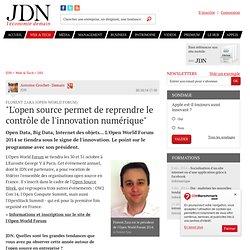 """Florent Zara (Open World Forum):""""L'open source permet de reprendre le contrôle de l'innovation numérique"""""""