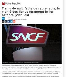 Trains de nuit: faute de repreneurs, la moitié des lignes fermeront le 1er octobre (Vidalies)