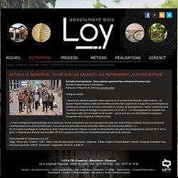 Article LE MONITEUR : Zoom sur les salariés qui reprennent leur entreprise - Actualités maisons bois en Bretagne - Maison ossature bois - Charpente - Menuiserie - Loy & Cie