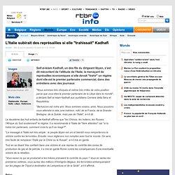 """L'Italie subirait des représailles si elle """"trahissait"""" Kadhafi"""