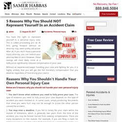 5 Reasons Why You Should NOT Represent Yourself In Accident Claim