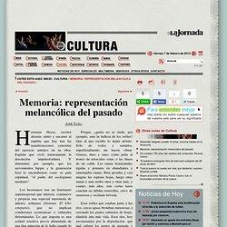 La Jornada: Memoria: representación melancólica del pasado