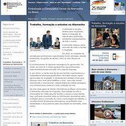 Representações da República Federal da Alemanha no Brasil - Trabalho, formação e estudos na Alemanha