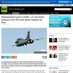 Représentant syrien à l'ONU : un raid aérien français a tué 164 civils après l'attaque de Nice