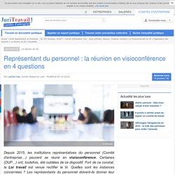Représentant du personnel : la réunion en visioconférence en 4 questions