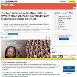 Tik Tok también es educativo: miles de jóvenes crean videos de 15 segundos para representar eventos históricos