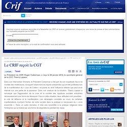 Le CRIF reçoit la CGT