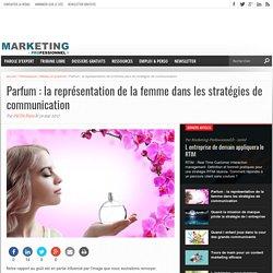 Parfum : la représentation de la femme dans les stratégies de communication