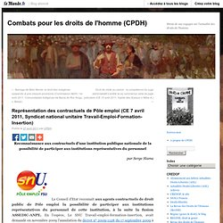 Représentation des contractuels de Pôle emploi (CE 7 avril 2011, Syndicat national unitaire Travail-Emploi-Formation-Insertion) - Combats pour les droits de l'homme - Blog LeMonde.fr