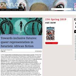 Towards inclusive futures: queer representation in futuristic African fiction