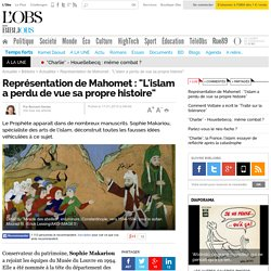 """Représentation de Mahomet : """"L'islam a perdu de vue sa propre histoire"""""""
