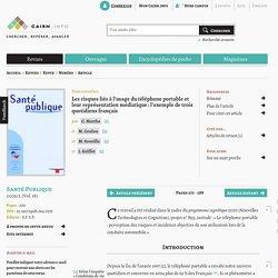 Les risques liés à l'usage du téléphone portable et leur représentation médiatique : l'exemple de trois quotidiens français