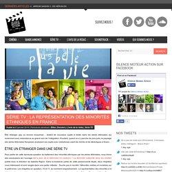 Silence Moteur Action Série TV : La représentation des minorités ethniques en France - Silence Moteur Action