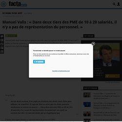 Manuel Valls : «Dans deux tiers des PME de 10 à 20 salariés, il n'y a pas de représentation du personnel.»