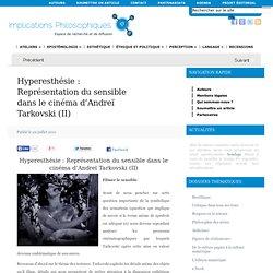 Hyperesthésie : Représentation du sensible dans le cinéma d'Andreï Tarkovski (II)