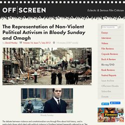 The Representation of Non-Violent Political Activism in Bloody Sunday and Omagh – Offscreen