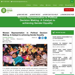 Women Representation in Political Decision Making: A Catalyst to achieving Gender Equality