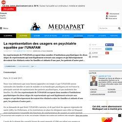 La représentation des usagers en psychiatrie squattée par l'UNAFAM