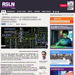 REGARDS SUR LE NUMERIQUE: Blog - « Médias sociaux et représentation démocratique » : la transformation de l'espace public RSLNmag est édité par Microsoft et se consacre à l'analyse et au décryptage du monde numérique..
