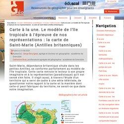 Carte à la une. Le modèle de l'île tropicale à l'épreuve de nos représentations : la carte de Saint-Marie (Antilles britanniques)