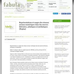 Représentations et usages des réseaux sociaux numériques dans des œuvres littéraires, artistiques et médiatiques (Regina)