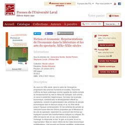 LIVRE - Fiction et économie. Représentations de l'économie dans la littérature et les arts du spectacle, XIXe-XXIe siècles