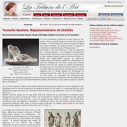 Tumulte Gaulois. Représentations et réalités - Clermont (jusqu'au 23.11.14)