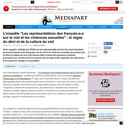 """L'enquête """"Les représentations des français-e-s sur le viol et les violences sexuelles"""" : le règne du déni et de la culture du viol"""