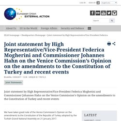 Joint statement by High Representative/Vice-President Federica Mogherini and Commissioner Johannes Hahn on the Venice Commission's Opinion on the amendments to the Constitution of Turkey and recent events - European External Action Service
