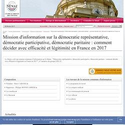 Démocratie représentative, démocratie participative, démocratie paritaire : comment décider avec efficacité et légitimité en France en 2017- Sénat