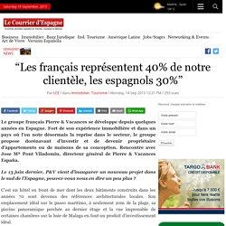 """""""Les français représentent 40% de notre clientèle, les espagnols 30%"""""""