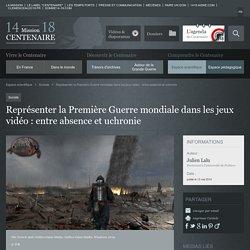Représenter la Première Guerre mondiale dans les jeux vidéo: entre absence et uchronie