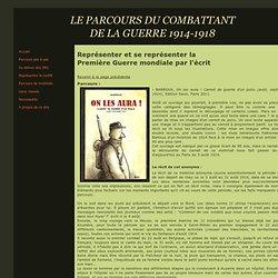 Représenter et se représenter la Première Guerre mondiale - BARROUX, On les aura ! Carnet de guerre d'un poilu (août, septembre 1914).