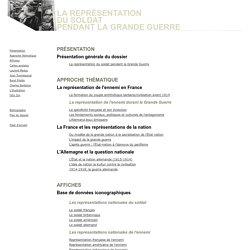 La représention du soldat pendant la Grande Guerre : Plan du dossier