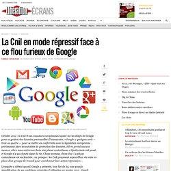 La Cnil en mode répressif face à ce flou furieux de Google