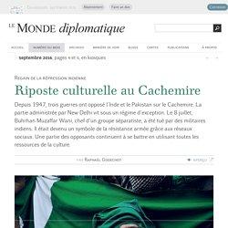 Regain de la répression indienne au Cachemire, par Raphaël Godechot (Le Monde diplomatique, septembre 2016)