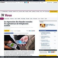 La répression des fraudes recadre les opérateurs de téléphonie mobile